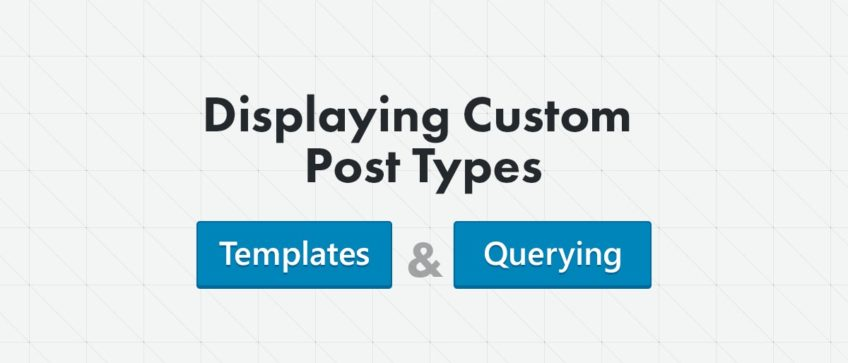 Displaying Custom Post Types