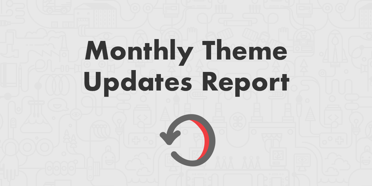 Monthly Theme Updates Report
