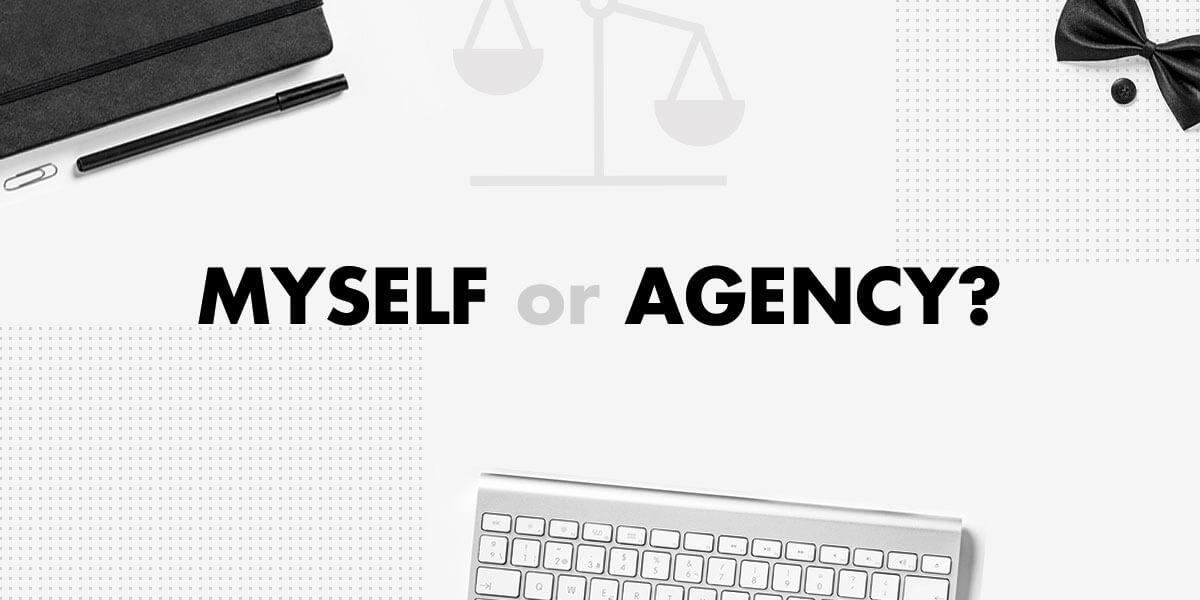 Myself or Agency?