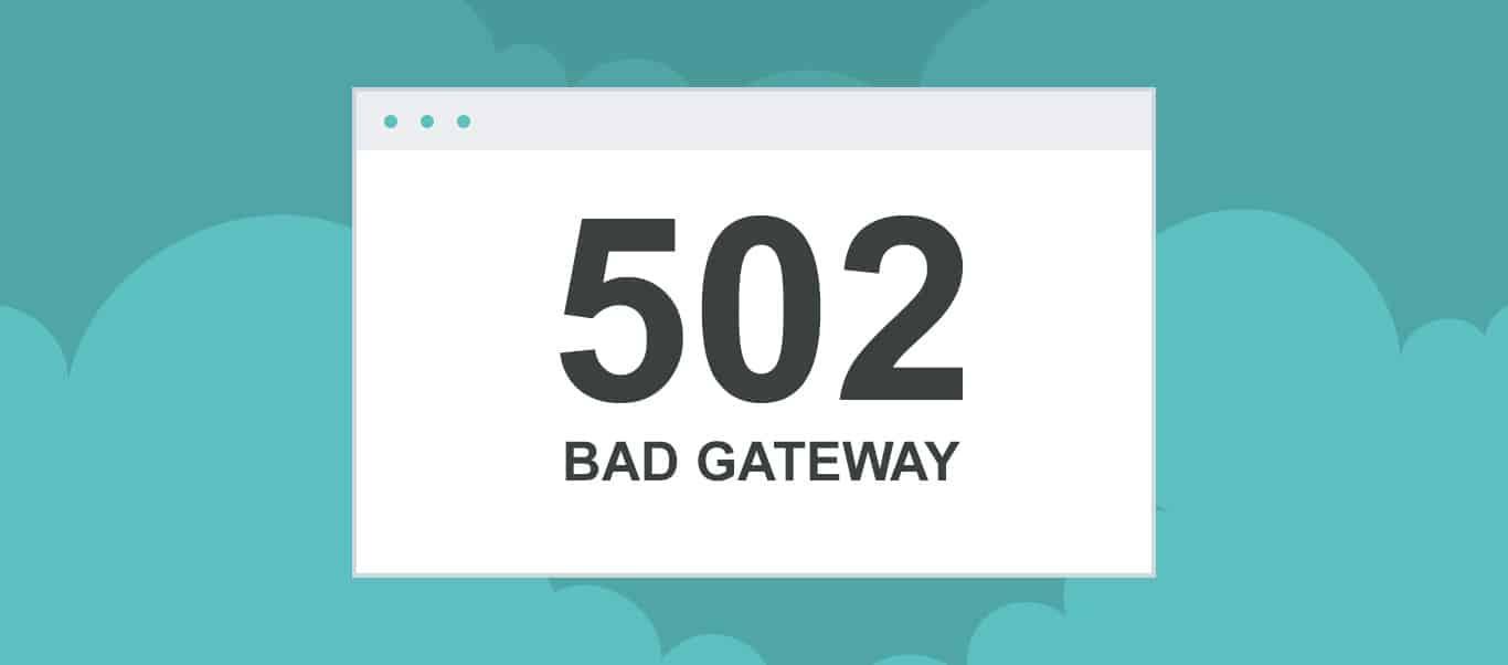 502 error - bad gateway