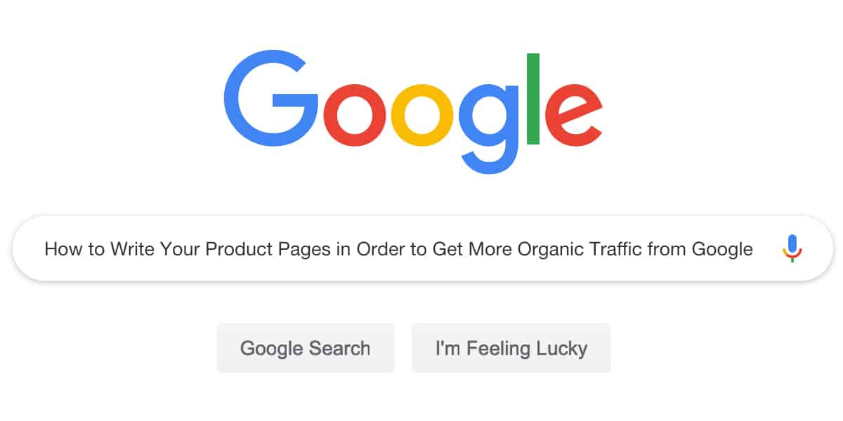 How to Write Your Product Pages in Order to Get More Organic Traffic