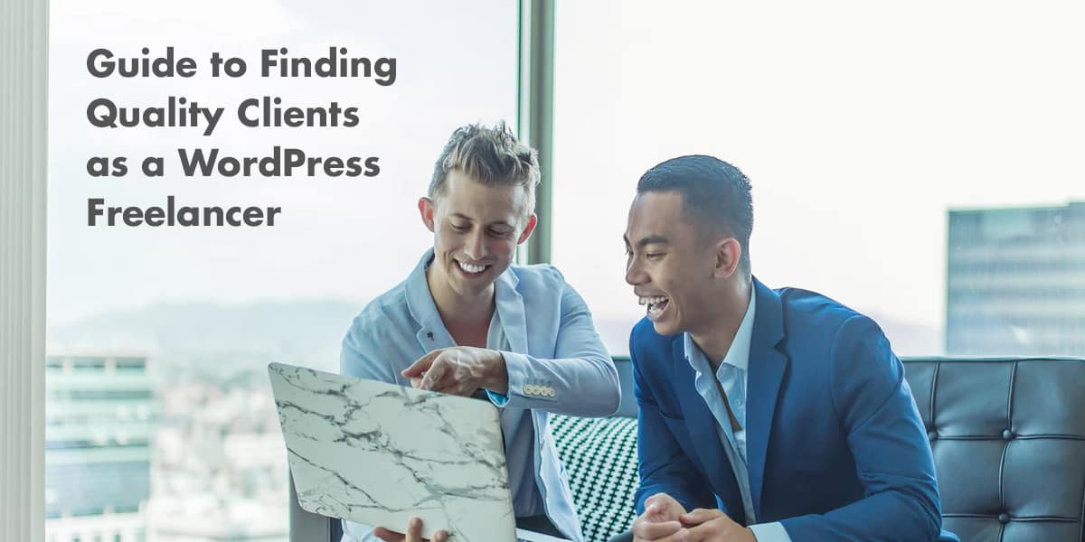 Guide to Finding Quality Clients as a WordPress Freelancer
